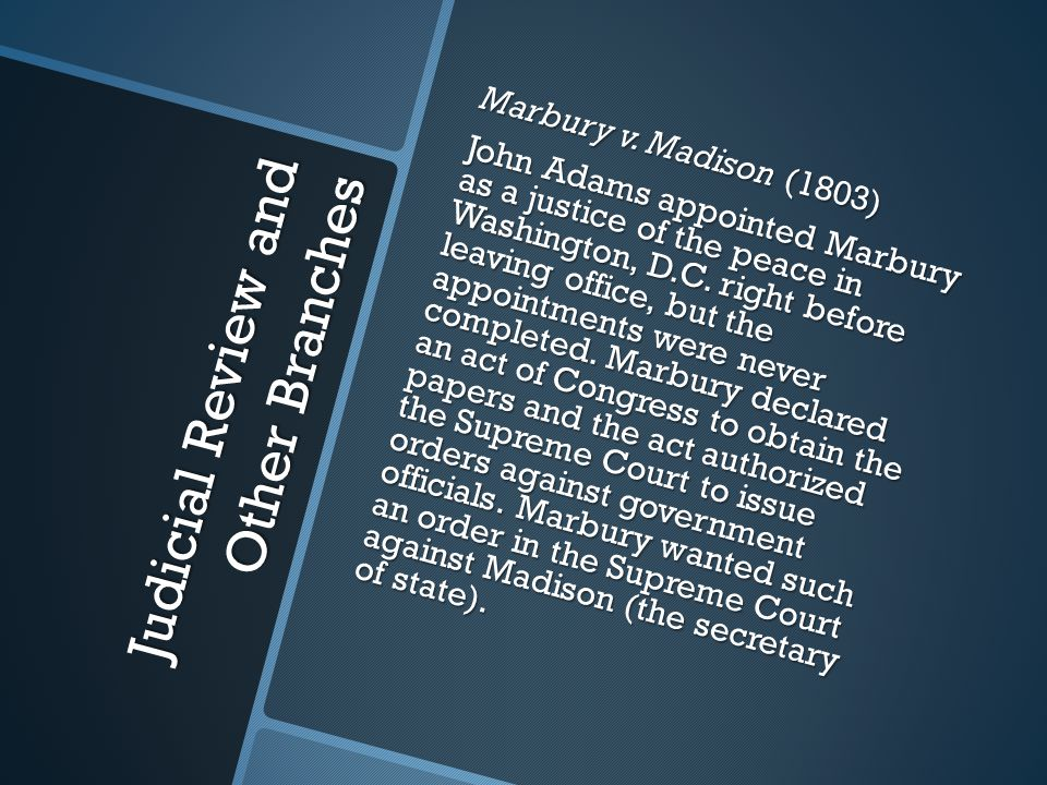 Judicial Review and Other Branches Marbury v.