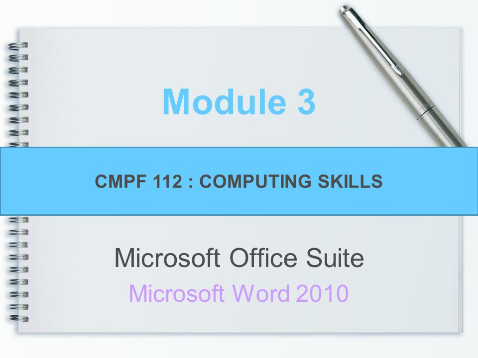 module 3 microsoft office suite microsoft word 2010 cmpf 112
