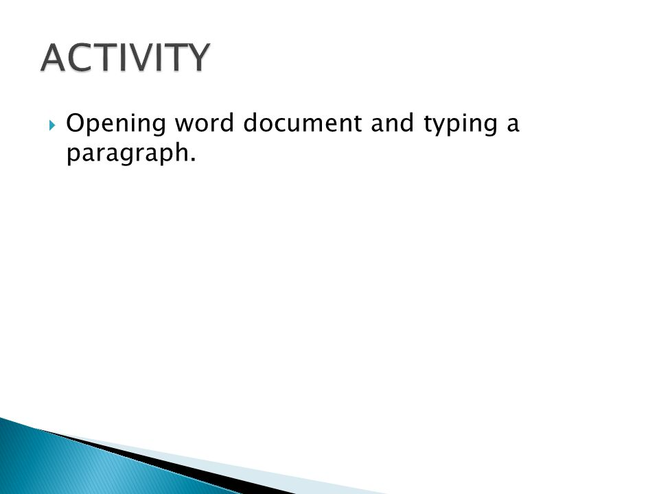  Opening word document and typing a paragraph.