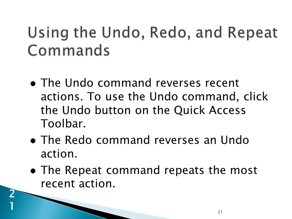 The Undo command reverses recent actions.