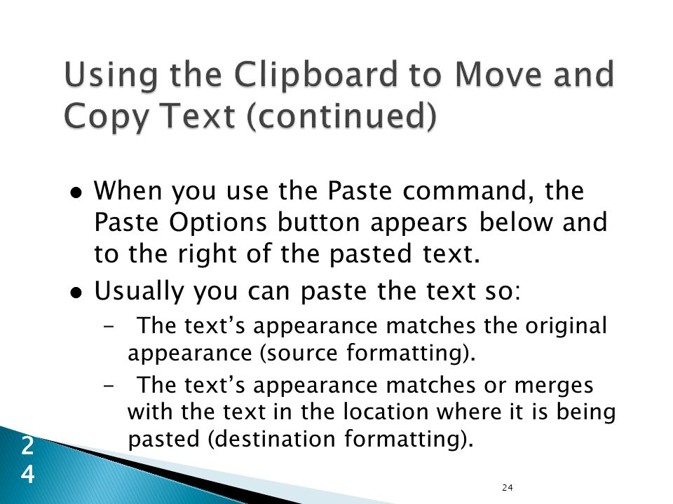 When you use the Paste command, the Paste Options button appears below and to the right of the pasted text.