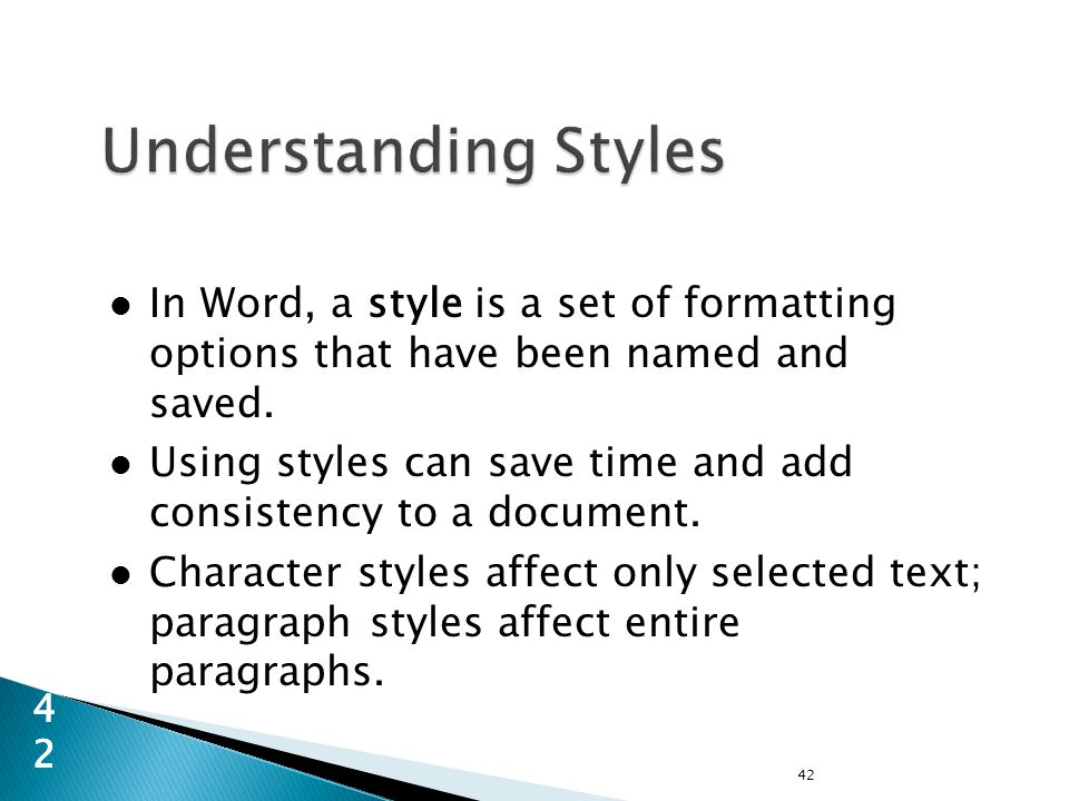 In Word, a style is a set of formatting options that have been named and saved.