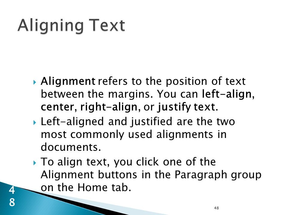 48 48  Alignment refers to the position of text between the margins.