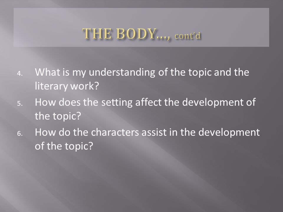 4. What is my understanding of the topic and the literary work.