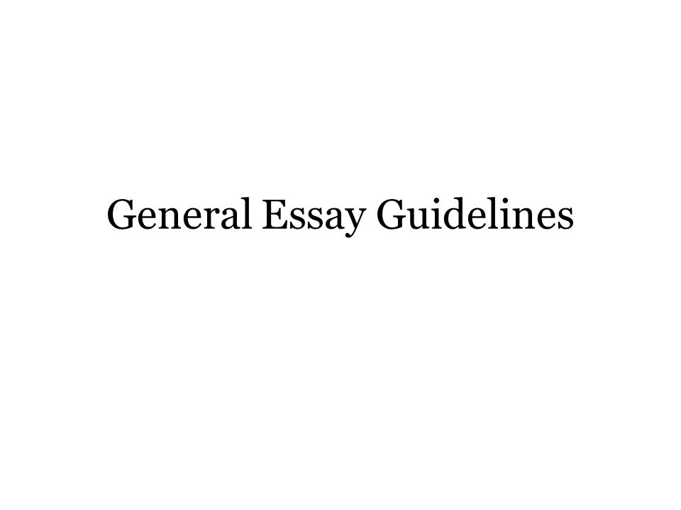 General Essay Guidelines Introduction Effective Writing Still   General Essay Guidelines Cheap Term Papers For Sale also Persuasive Essays Examples For High School  Business Plan Writers Online