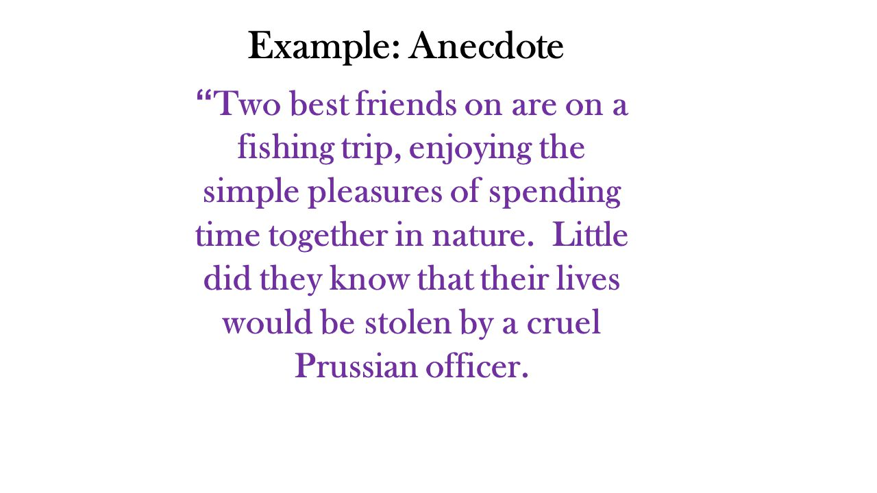 Example: Anecdote Two best friends on are on a fishing trip, enjoying the simple pleasures of spending time together in nature.