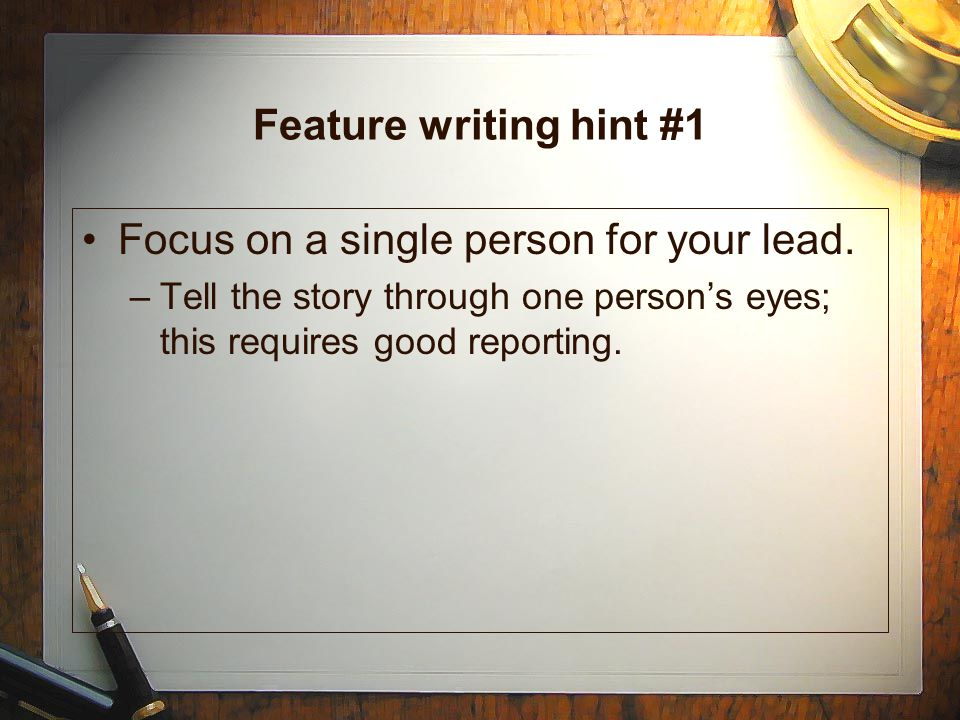 How do you write compelling features.