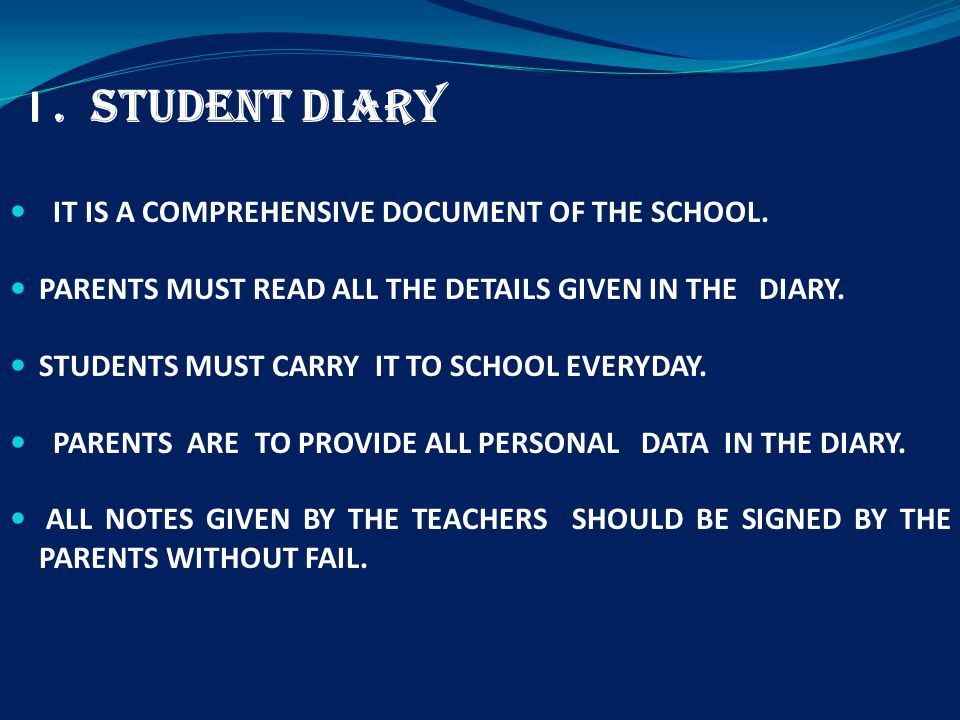 I. STUDENT DIARY IT IS A COMPREHENSIVE DOCUMENT OF THE SCHOOL.