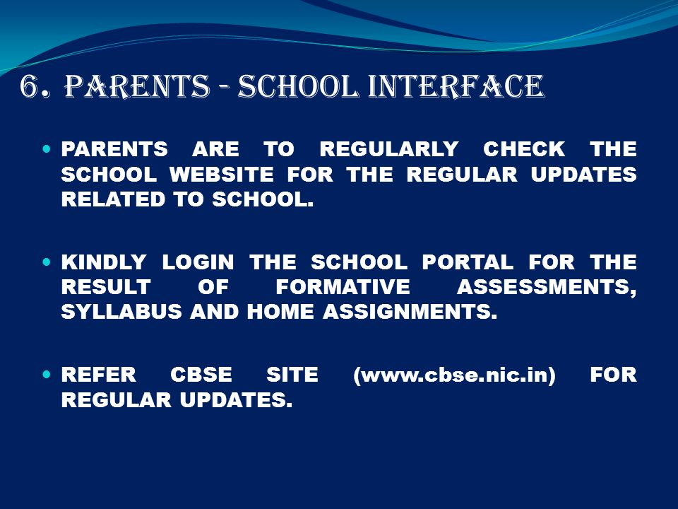 PARENTS ARE TO REGULARLY CHECK THE SCHOOL WEBSITE FOR THE REGULAR UPDATES RELATED TO SCHOOL.