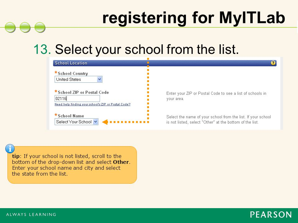 registering for MyITLab 13. Select your school from the list.
