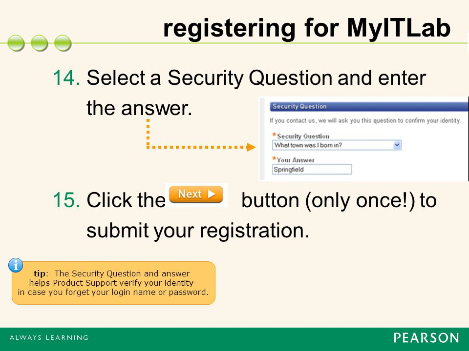 registering for MyITLab 14. Select a Security Question and enter the answer.