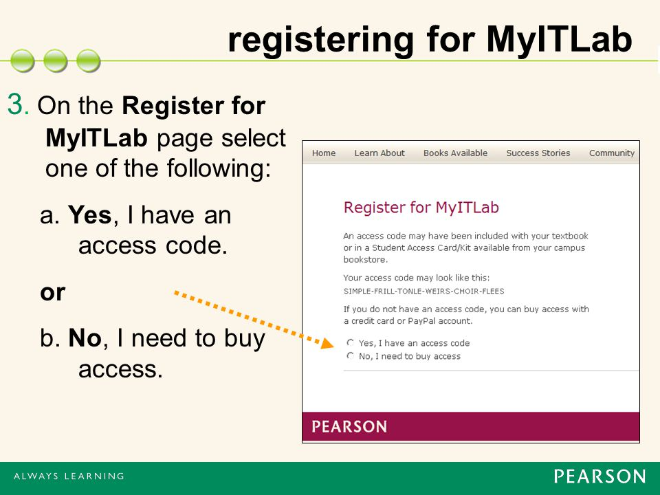 registering for MyITLab 3. On the Register for MyITLab page select one of the following: a.