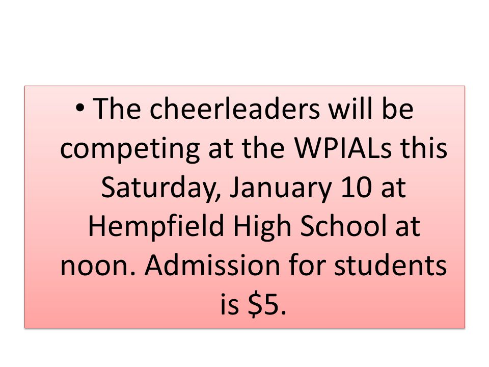 The cheerleaders will be competing at the WPIALs this Saturday, January 10 at Hempfield High School at noon.