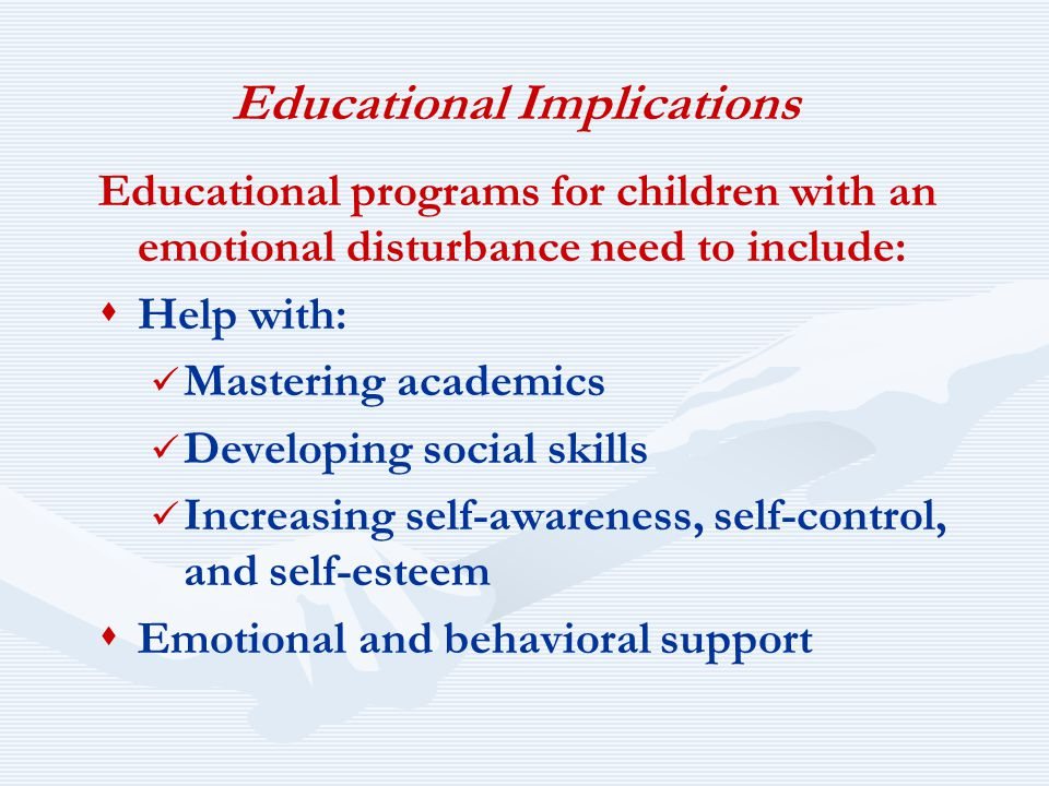 implications for students with emotional and behavioral disorders Young adults with behavioral disorders: a comparison with peers with mild disabilities journal of emotional and behavioral disorders, 3 improving the classrooms of student with emotional and behavioral problems presented at the council for exceptional children, salt lake city, utgoogle.