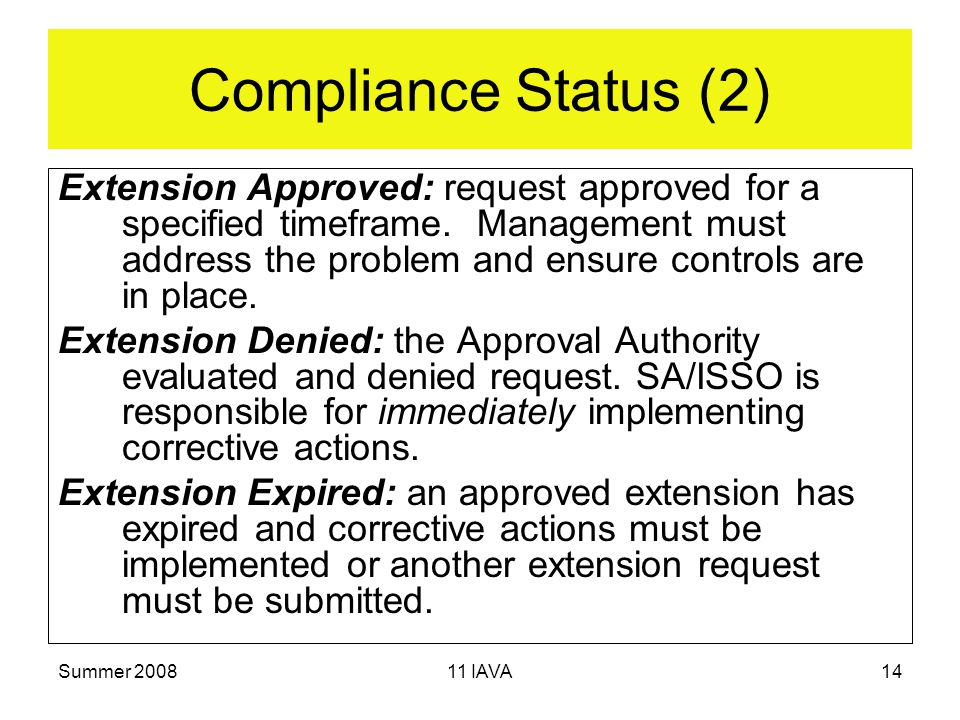Summer IAVA14 Compliance Status (2) Extension Approved: request approved for a specified timeframe.