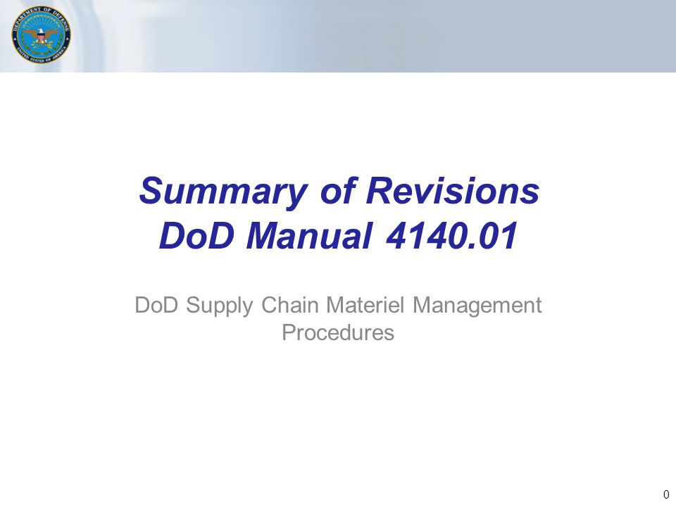 Summary of Revisions DoD Manual DoD Supply Chain Materiel Management Procedures 0