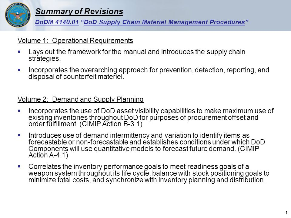 DoDM DoD Supply Chain Materiel Management Procedures Volume 1: Operational Requirements  Lays out the framework for the manual and introduces the supply chain strategies.