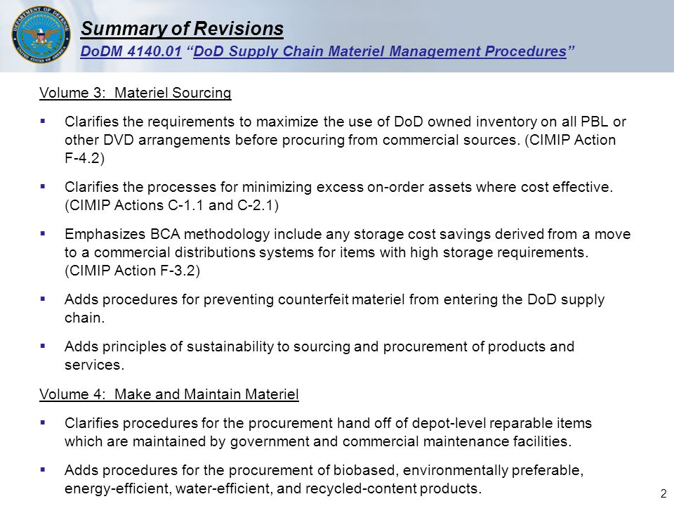 DoDM DoD Supply Chain Materiel Management Procedures Volume 3: Materiel Sourcing  Clarifies the requirements to maximize the use of DoD owned inventory on all PBL or other DVD arrangements before procuring from commercial sources.