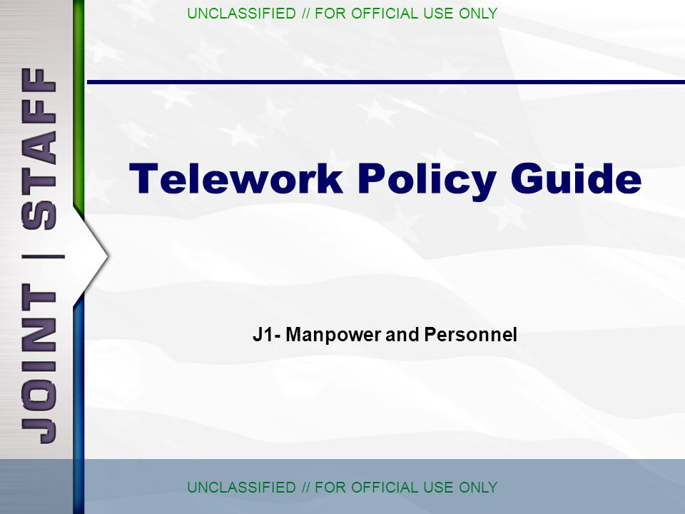 Unclassified For Official Use Only Telework Policy Guide J1