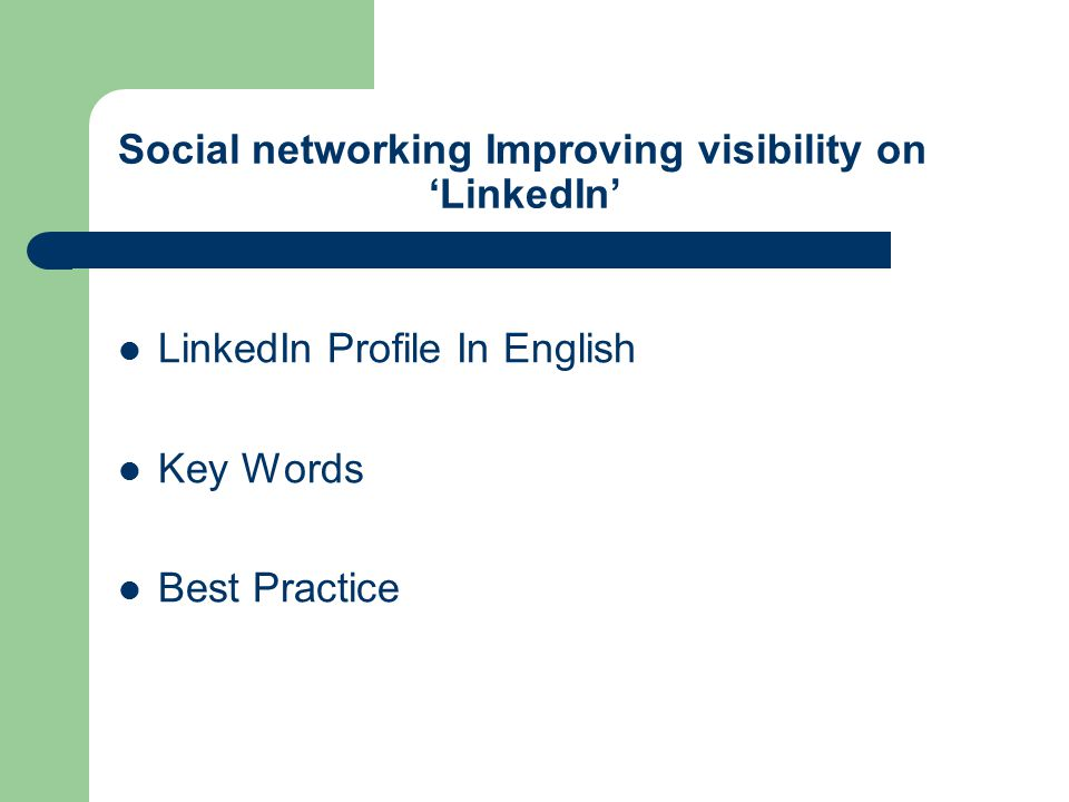 Social networking Improving visibility on 'LinkedIn' LinkedIn Profile In English Key Words Best Practice