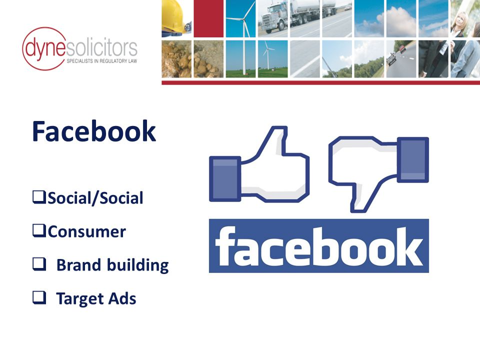 Facebook  Social/Social  Consumer  Brand building  Target Ads Business Development in the Information Age Online Marketing For Transport
