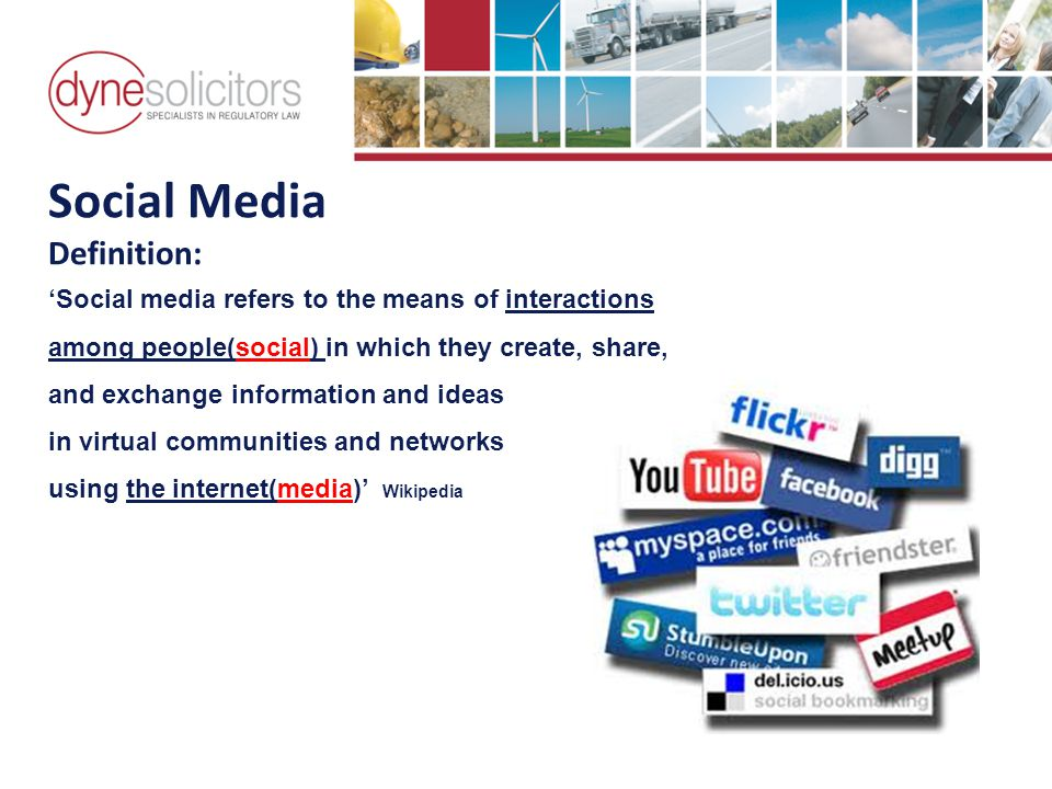 Social Media Definition: 'Social media refers to the means of interactions among people(social) in which they create, share, and exchange information and ideas in virtual communities and networks using the internet(media)' Wikipedia Business Development in the Information Age Online Marketing For Transport