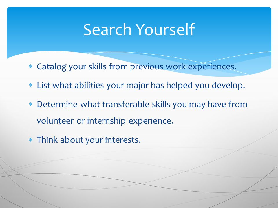  Catalog your skills from previous work experiences.