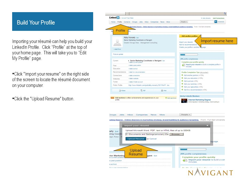 Build Your Profile Importing your résumé can help you build your LinkedIn Profile.