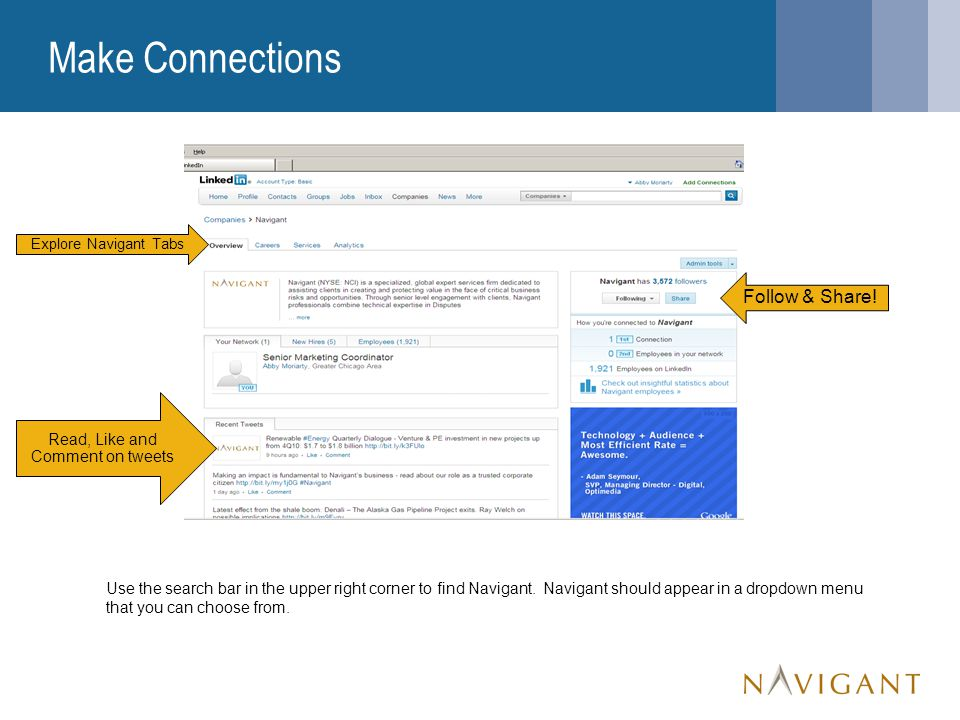 Make Connections Use the search bar in the upper right corner to find Navigant.