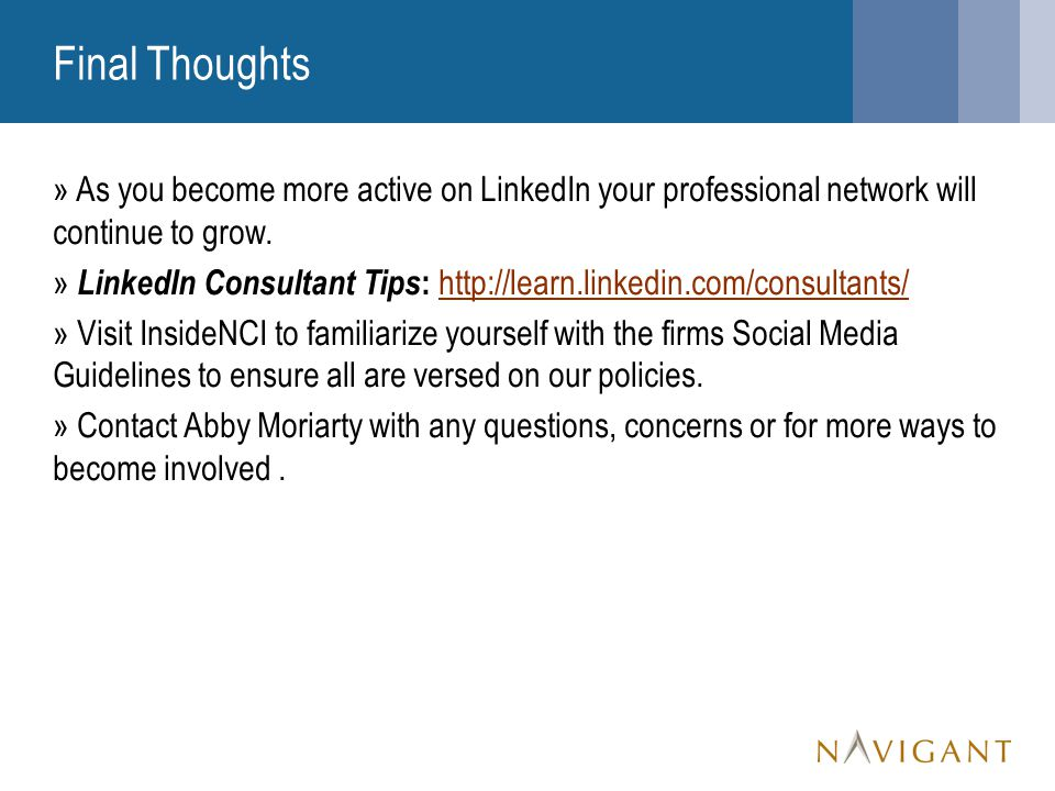 » As you become more active on LinkedIn your professional network will continue to grow.