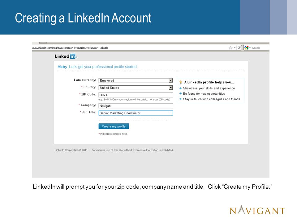 Creating a LinkedIn Account LinkedIn will prompt you for your zip code, company name and title.