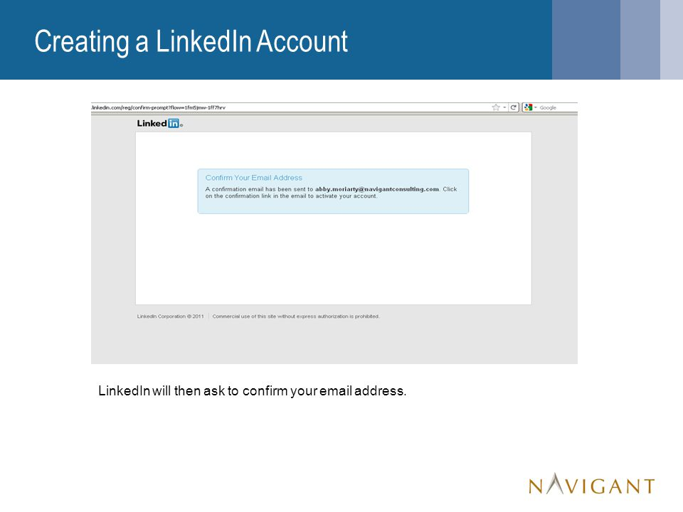 Creating a LinkedIn Account LinkedIn will then ask to confirm your  address.
