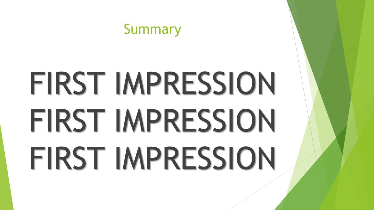 Summary FIRST IMPRESSION