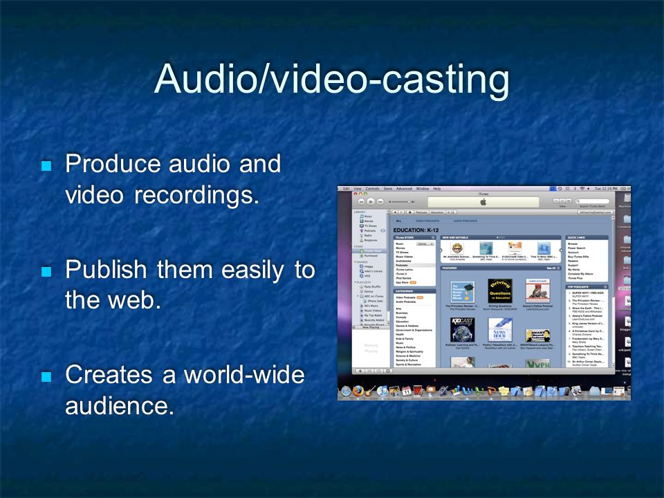 Audio/video-casting Produce audio and video recordings.
