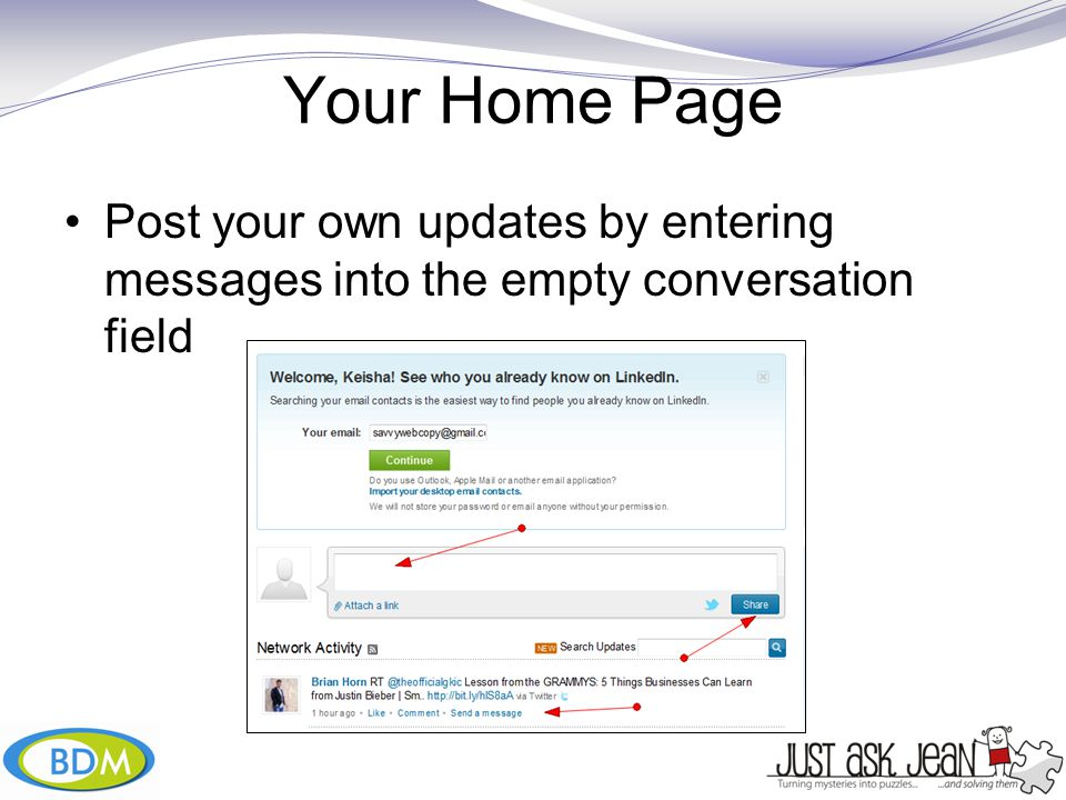 Your Home Page Post your own updates by entering messages into the empty conversation field