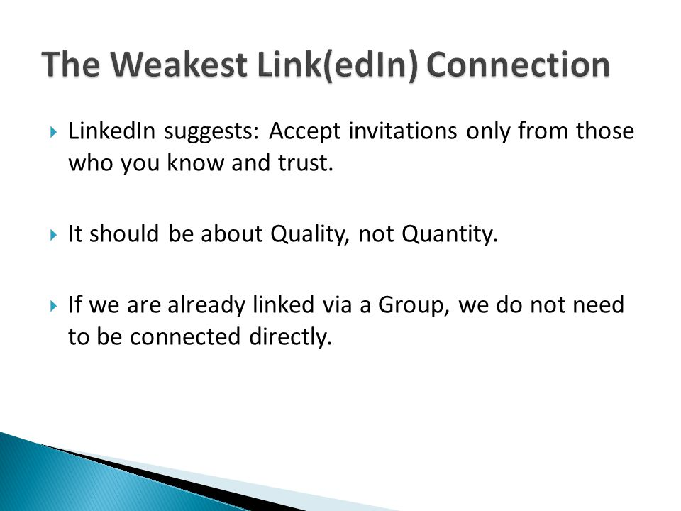  LinkedIn suggests: Accept invitations only from those who you know and trust.