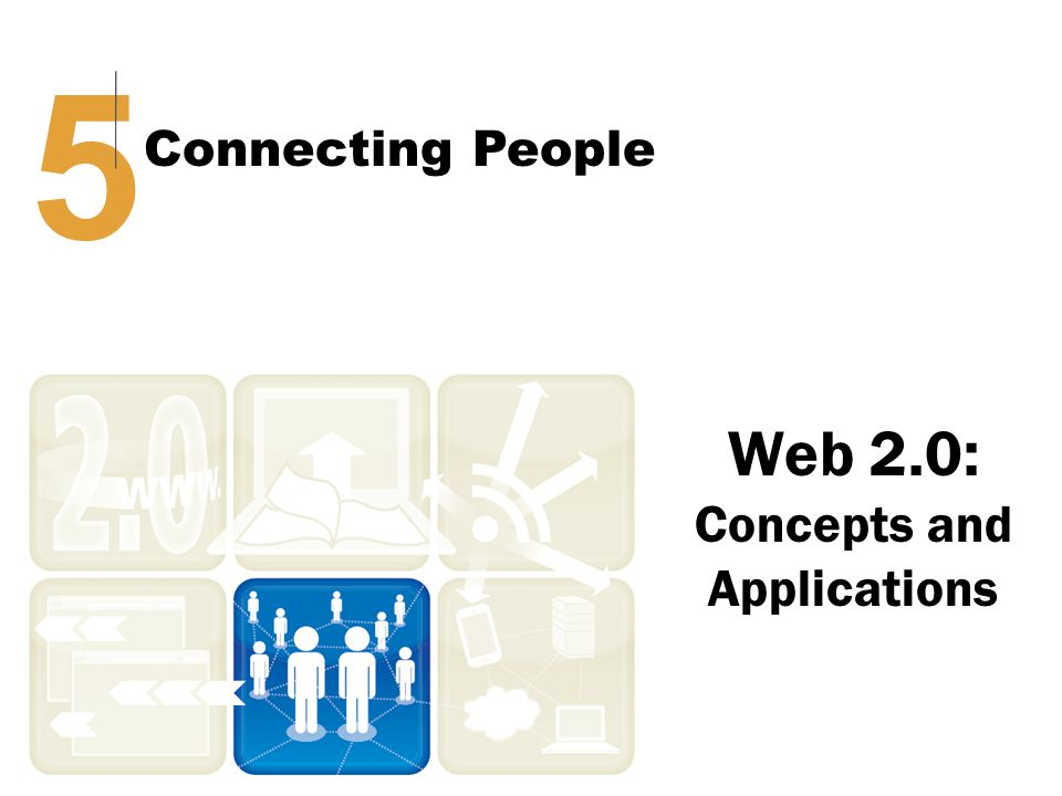 Web 2.0: Concepts and Applications 5 Connecting People