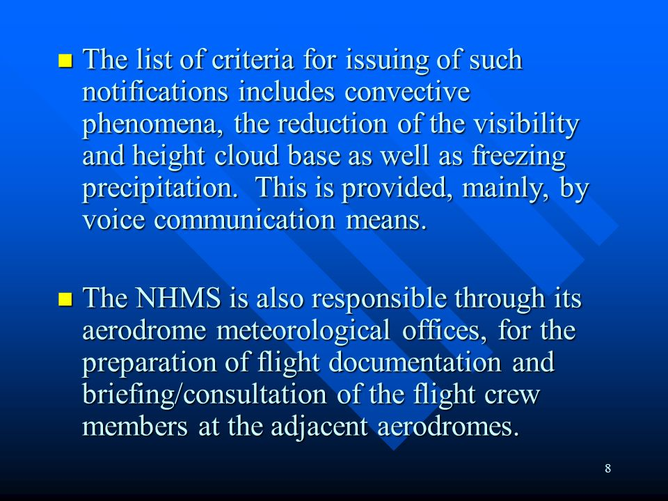 8 The list of criteria for issuing of such notifications includes convective phenomena, the reduction of the visibility and height cloud base as well as freezing precipitation.