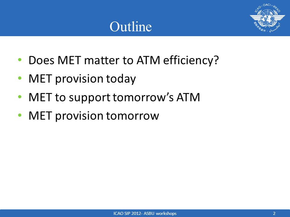 2 Outline Does MET matter to ATM efficiency.