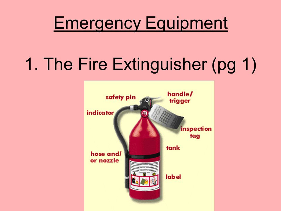Emergency Equipment 1. The Fire Extinguisher (pg 1)
