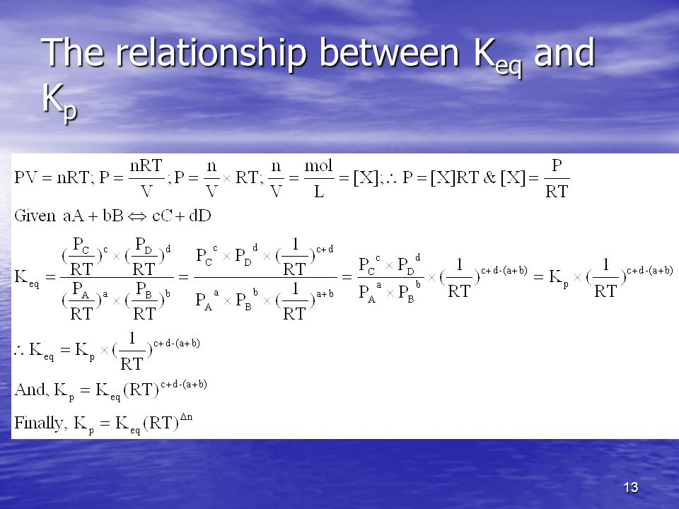 13 The relationship between K eq and K p