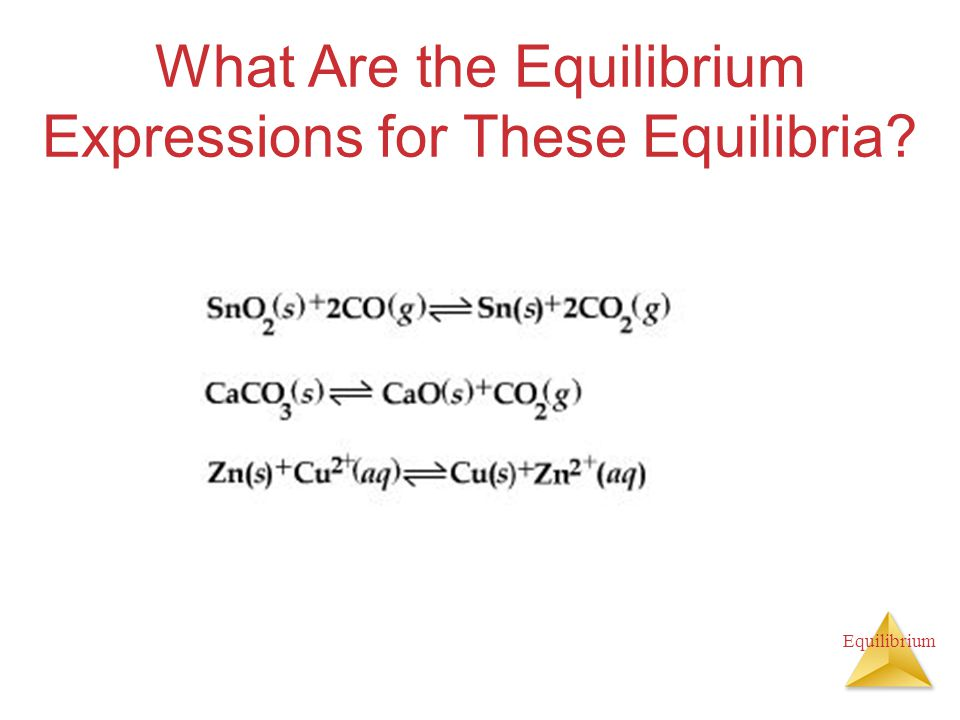 Equilibrium What Are the Equilibrium Expressions for These Equilibria