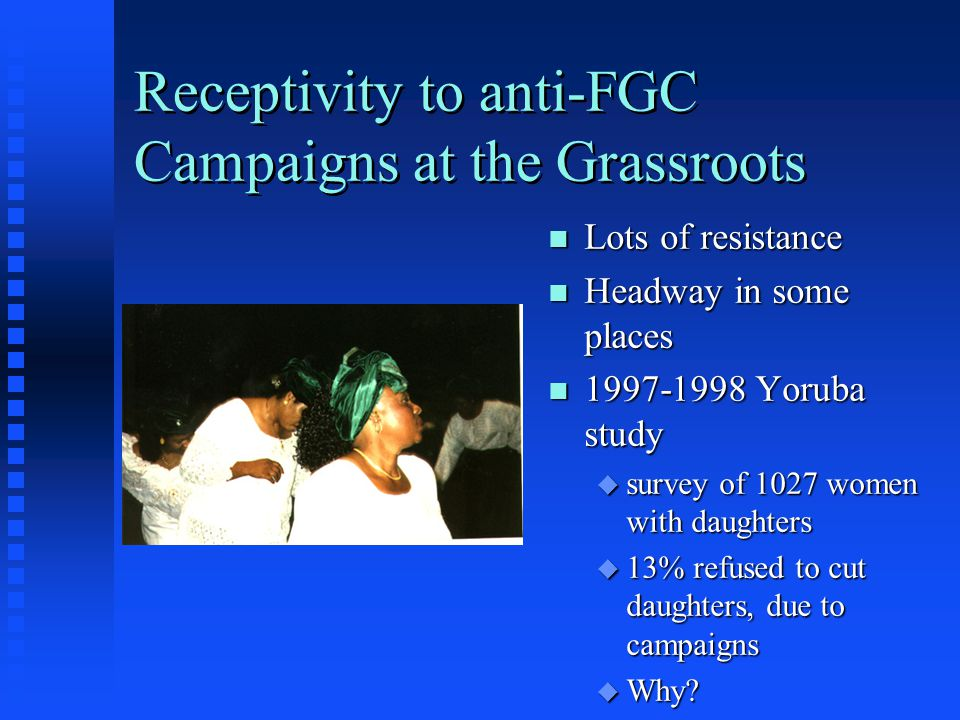 Growth of middle class-based anti-FGM in Africa since 1980s n Dozens of groups sprang up throughout Africa in 1980s, supported by governments n Example: Association for Promoting Girls' and Women's Advancement in Gambia (APGWA), started by teachers and small businesswomen n Worked in towns and villages to educate women on risks of FGC, legal rights, vocational training, general women's health