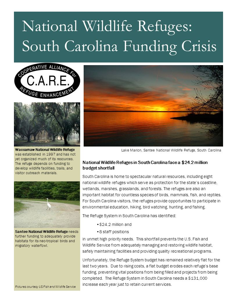 National Wildlife Refuges in South Carolina face a $24.2 million budget shortfall South Carolina is home to spectacular natural resources, including eight national wildlife refuges which serve as protection for the state's coastline, wetlands, marshes, grasslands, and forests.