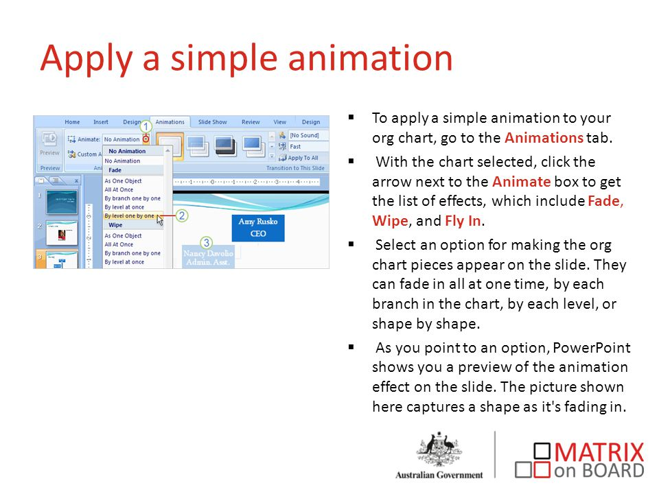 Apply a simple animation  To apply a simple animation to your org chart, go to the Animations tab.