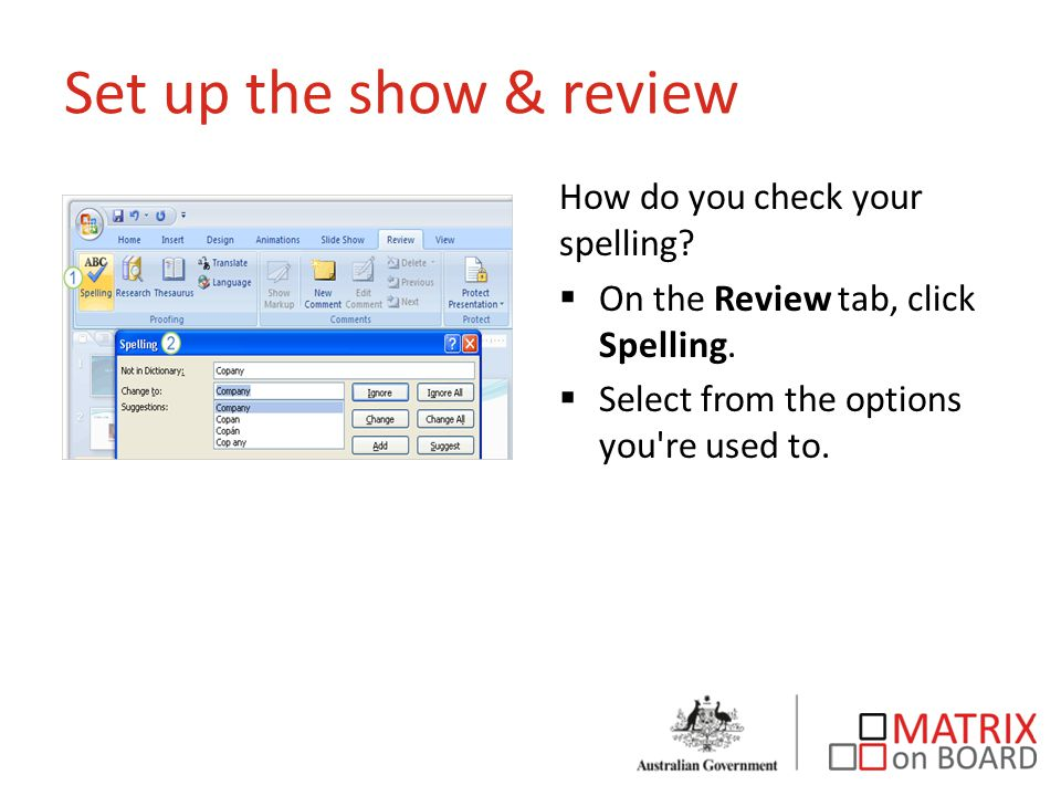 Set up the show & review How do you check your spelling.