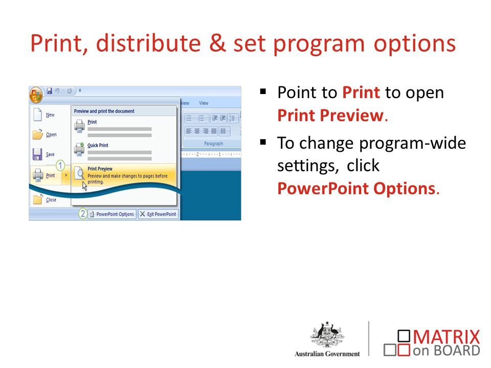 Print, distribute & set program options  Point to Print to open Print Preview.