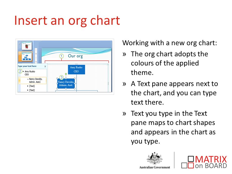 Insert an org chart Working with a new org chart: »The org chart adopts the colours of the applied theme.