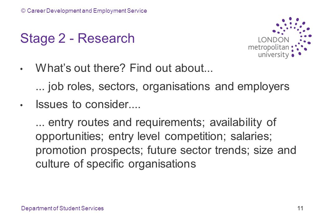 © Career Development and Employment Service Stage 2 - Research What's out there.