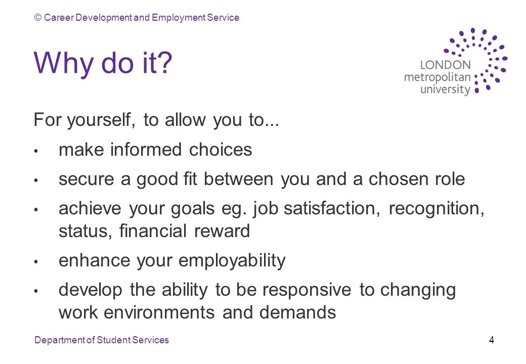 © Career Development and Employment Service Why do it.